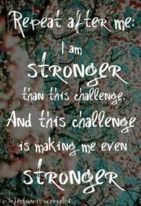 I am stronger than this challenge. Power of Chaning Habits
