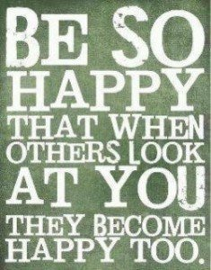 Be So Happy You Make Others Happy