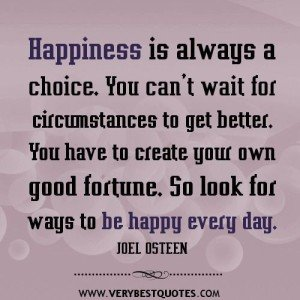 Happiness is Always a Choice