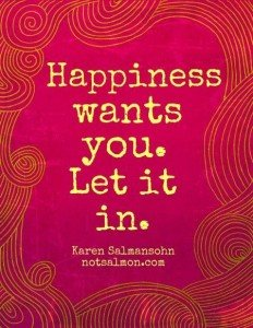 Happiness Wants You - Let It In