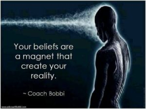 Our beliefs are a magnet that create your reality